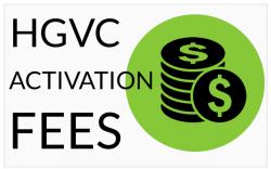HGVC activation fees clarified