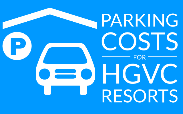 How-Much-Parking-Costs-at-Every-HGVC-Timeshare-Resort