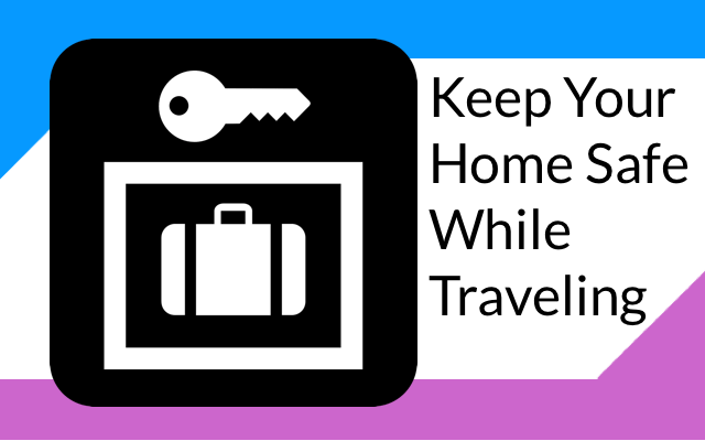 How To Keep Your Home Safe During Travel thumbnail